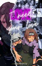 I need your love (kakashi y tu) by claudialmoreno58