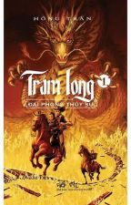 Trảm Long - Đại Phong Thủy Sư Full by ThiNguyn654