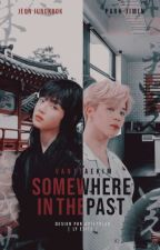 Somewhere In The Past • JJK + PJM by chimygoo
