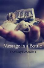 Message in a Bottle by TheWayHeSmiles