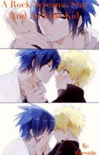 A Rock/Screamo Star And An Emo Kid (A SasuNaru Story) {Completed} by FandomTrashTimeLord