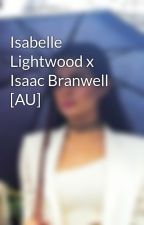Isabelle Lightwood x Isaac Branwell [AU] by GCArts