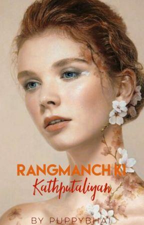 Rangmanch Ki Kathputliyan ✔ by Puppybhai