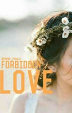 Forbidden Love by Neneng_Pusa69