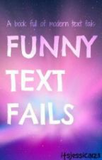 Funny text fails by mollyisnotamuggle