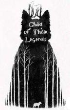 Child of Their Legends by LostLokisdottir