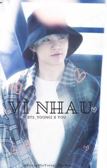 Đọc Truyện Vì nhau_Min Yoongi - DocTruyenHot.Com