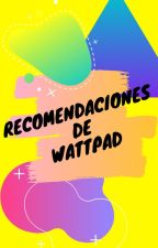 Novelas de Wattpad by BellamenteImperfecta