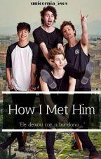 How I met him - 5sos by DunicornDaisy