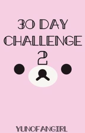 30 Day Challenge 2 by yunofangirl