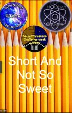 Short And Not So Sweet by Liz_Lane