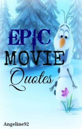 epic movie quotes frozen wattpad
