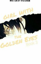 ⌠Girl With Golden Eyes⌡ Third Book of the †Life Is Beautiful† Series by Hysterium