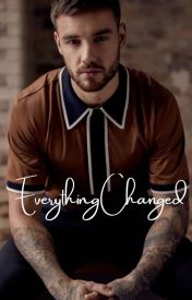 Everything Changed [L. P. FanFiction] by NinaLoves137