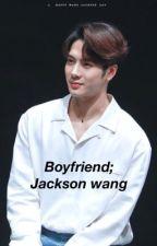 Boyfriend; jackson wang by doubelj
