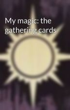 My magic: the gathering cards by Orzhov_guildmaster