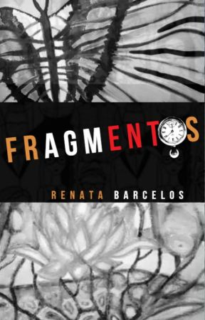 Fragmentos by RenataBarcelos_