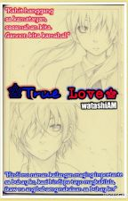 •True Love• by watashiAM
