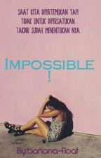Impossible !! by banana-float