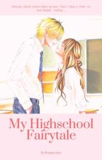 My High School Fairytale (Completed) by nezumiclaire