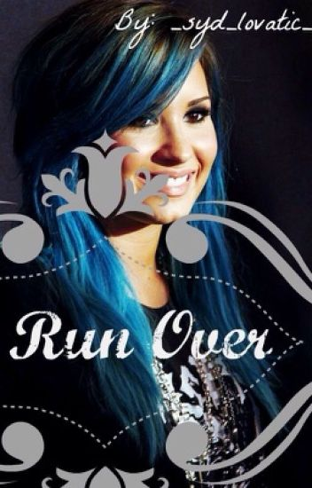 Run Over (Demi Lovato FanFic)