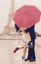 Marrying My Ex [Under Major Editing] by teddyxo