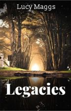 Legacies  by LucyMaggs