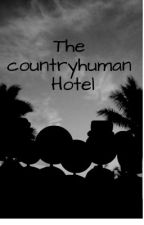 *+.The Countryhumans Hotel.+* by GreeceCountryHuman