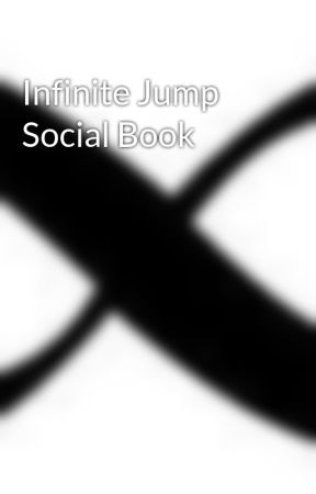 Infinite Jump Social Book by infinitejump