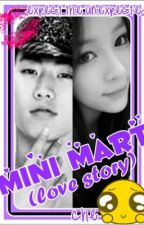 Mini Mart ( ISANG TIRA, in English ONE SHOT!!!! haha XD ) by CHEnesschuba12