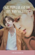 MR. POPULAR AND THE BOY WHO STUTTER by VminEnthusiast28
