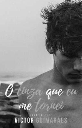 O cinza que eu me tornei [Livro 3] by gui_lamartine