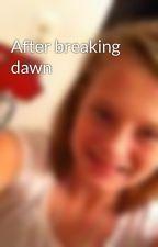 After breaking dawn by CallieeTippett
