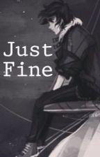 Just Fine by reganmckay