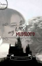 My Little Mudblood [D.M] by Poliru
