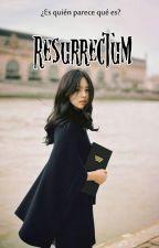 Resurrectum by cleotextos