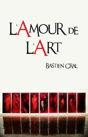 L'Amour de l'Art by BastienGral
