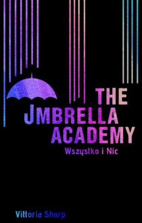 The Umbrella Academy - Wszystko i Nic by _Luthiel_
