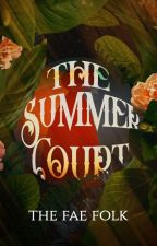 The Summer Court by TheFaeFolk