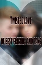Twisted love by beccathomasxo