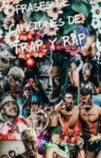 Frases De Canciones De Trap Y Rap Sandra Castillo