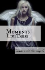 Moments Like These (A Harry Styles Fan Fiction) (Watty Awards 2012) by jamiedevin