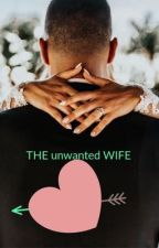 The unwanted wife by Beepaaaaa