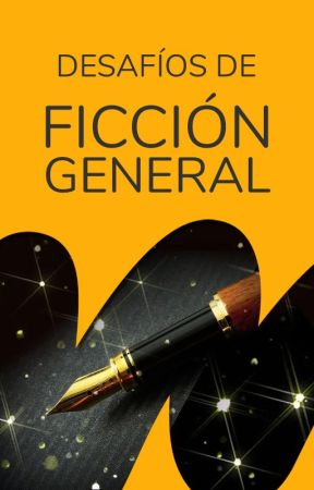 Desafíos by FiccionGeneral_ES