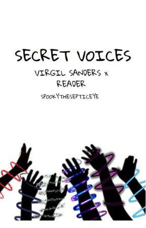 Secret Voices // Virgil Sanders x Reader - Chapter 2- Why am