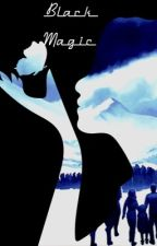 Black Magic (Twilight Fanfiction) by swalmi05