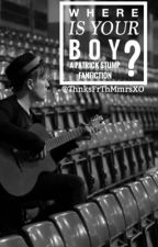 Where Is Your Boy? A Patrick Stump Fanfiction by ThnksFrThMmrsXO