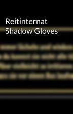 Reitinternat Shadow Gloves by LittleWriter001