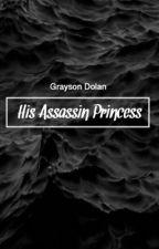 His Assassin Princess by Peanut744