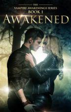 Vampire Awakened  by ashleyroyal156